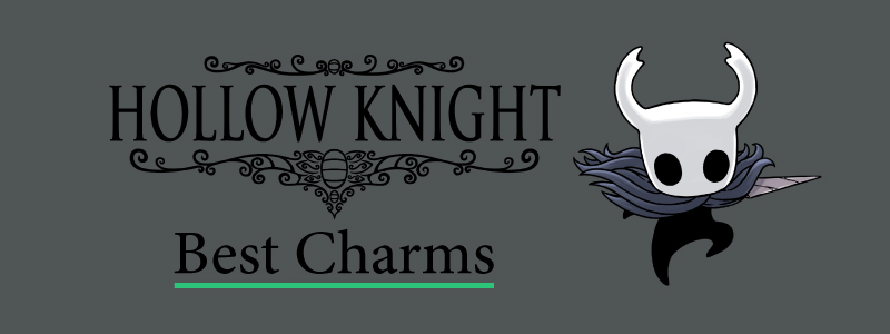 Hollow Knight Best Charms Guide